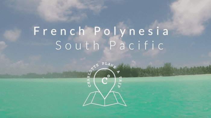 Movie of the most amazing place on earth: French Polynesia
