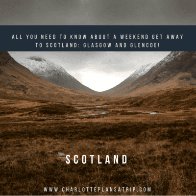 Weekend to Scotland: Glencoe and Glasgow
