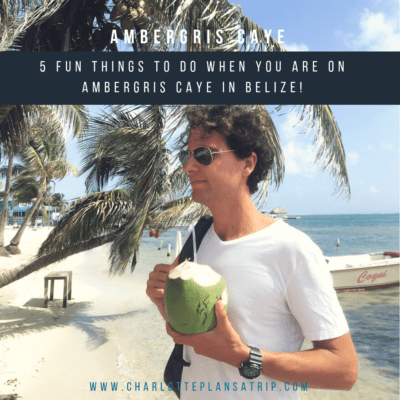 5 fun things to do for when you are on Ambergris Caye