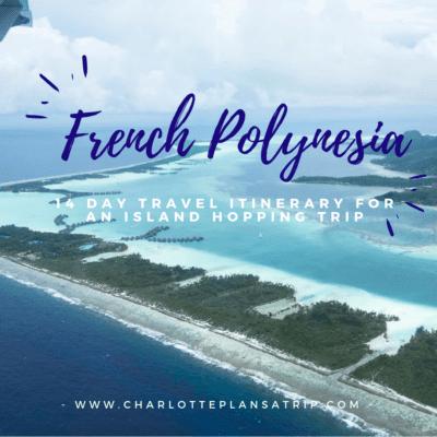 French Polynesia 14 day itinerary for an Island Hopping trip. Tahiti- Huahine - Bora Bora - Rangiroa - Fakarava - Tahiti
