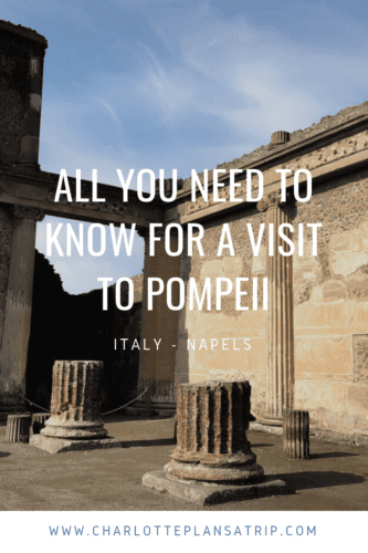 Everything you need to know before you visit the ancient Pompeii