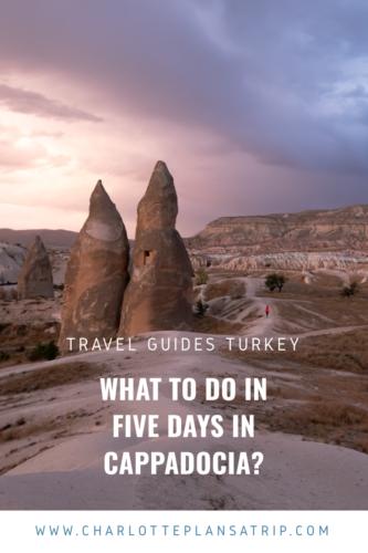 What to do in five days in Cappadocia Turkey? Travel guide Cappadocia