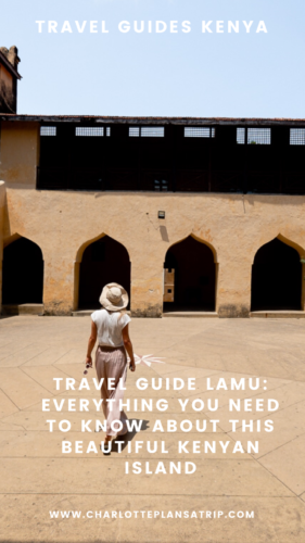 Travel guide Lamu: everything you need to know about this Kenyan Island