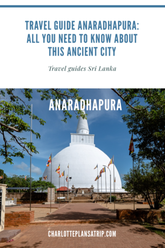 Travelg guide Anaradhapura: all you need to know about this ancient city in Sri Lanka
